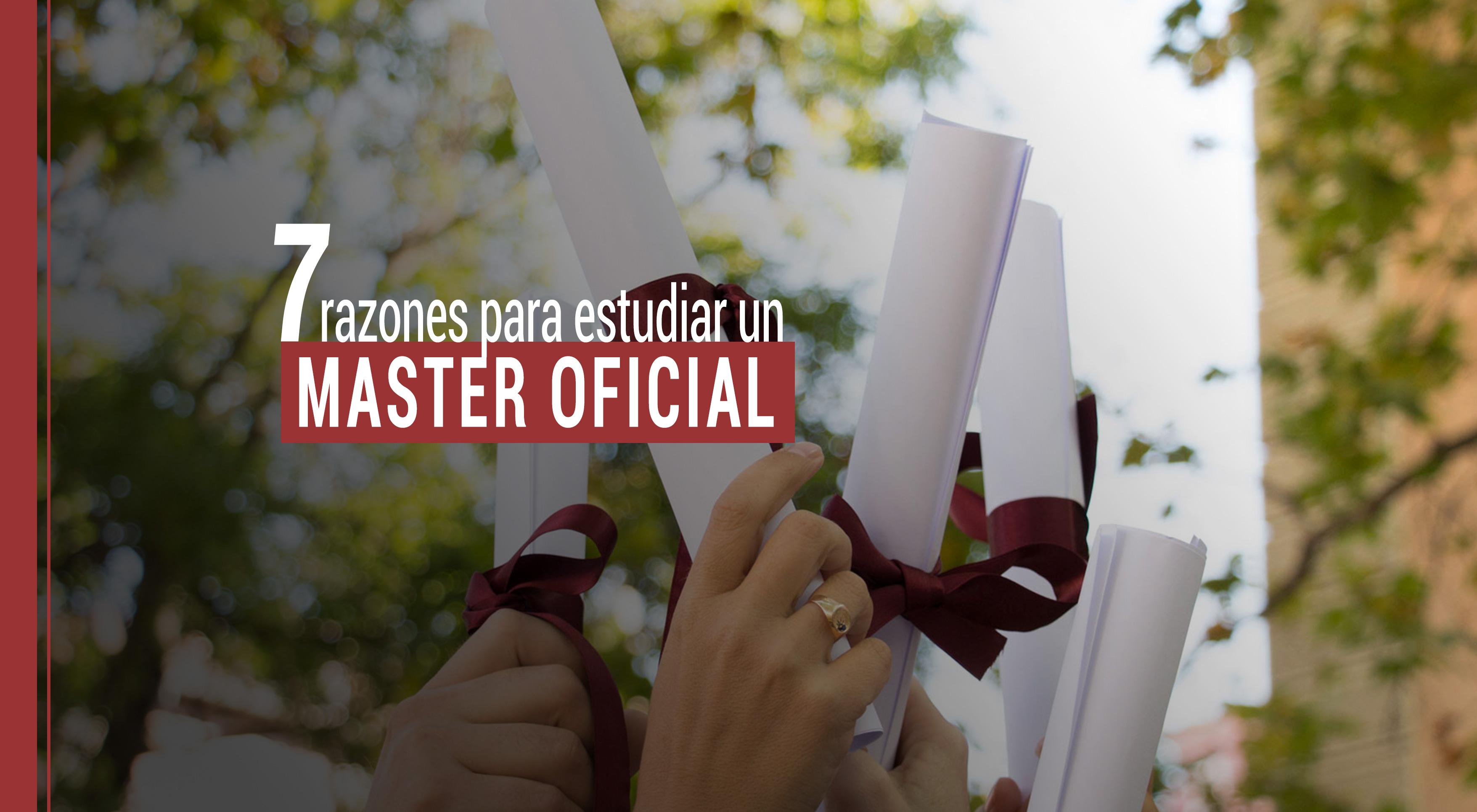 7-razones-estudiar-master-oficial 7 razones para estudiar un Master Oficial