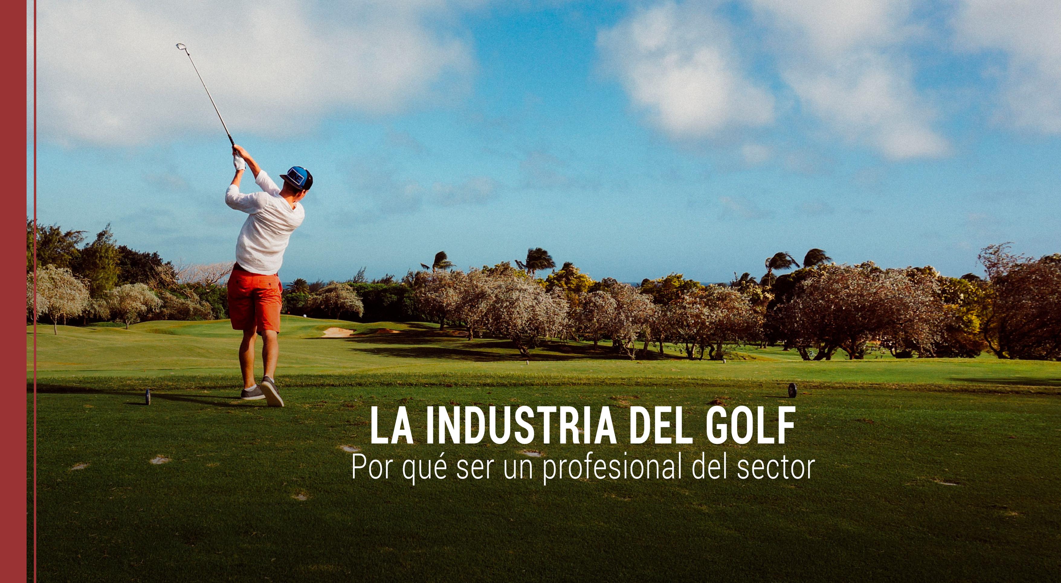 industria-golf-profesional-sector La industria del golf: por qué ser un profesional del sector