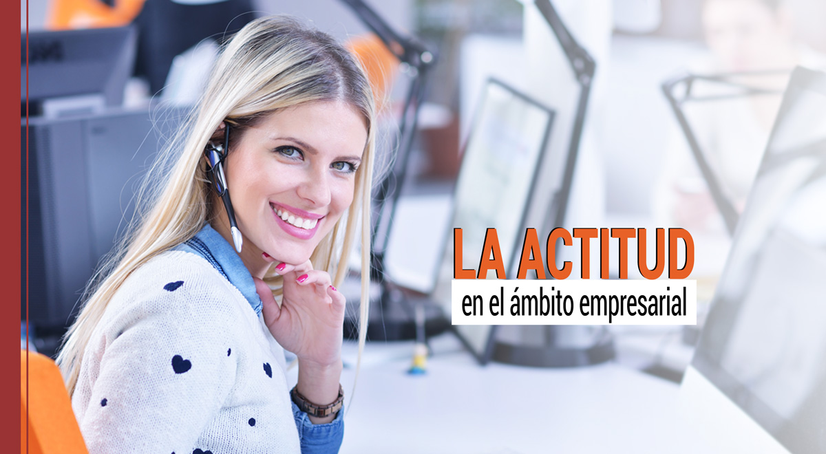 la-actitud-ambito-empresarial La actitud en el ámbito empresarial: ¿lo es todo?