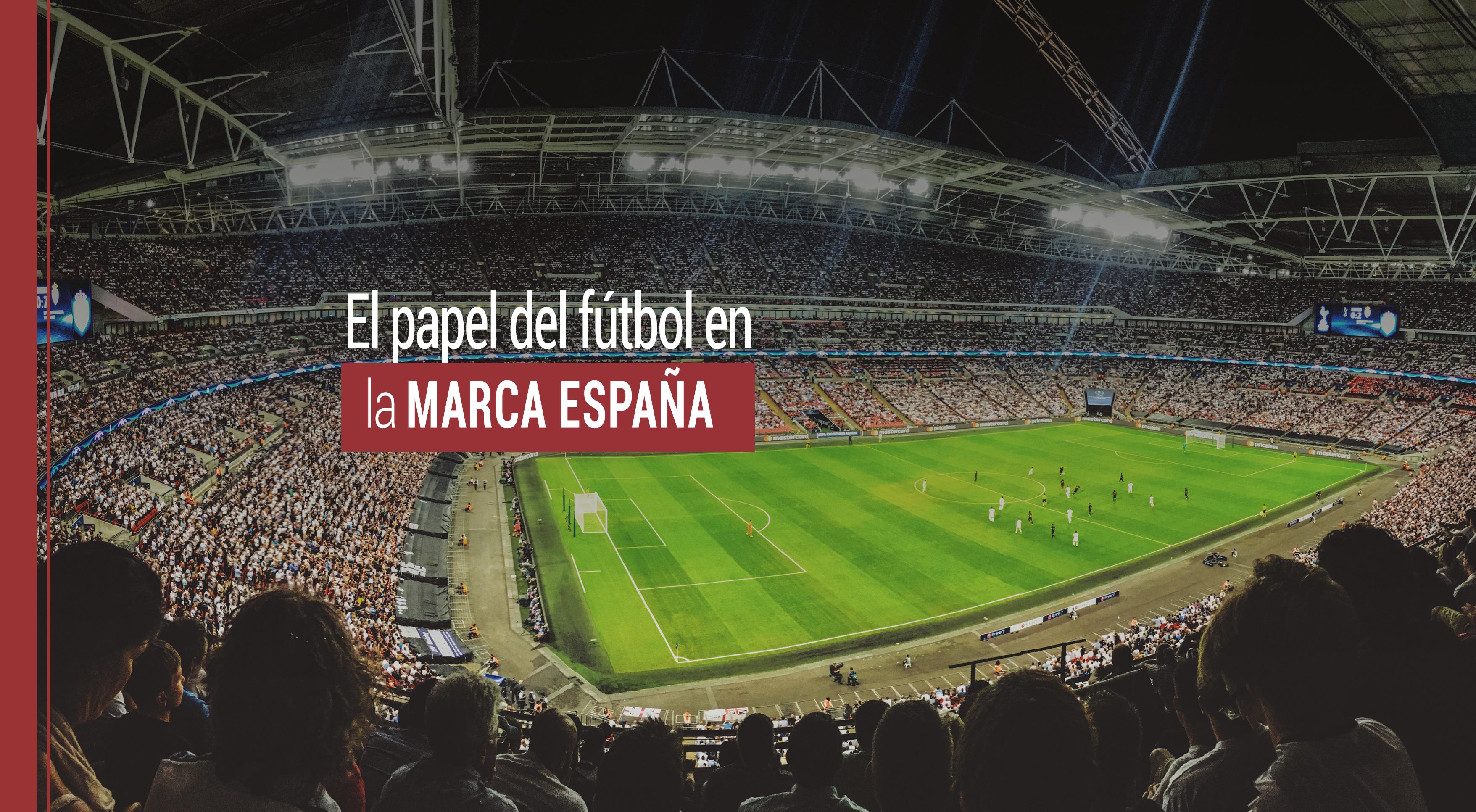 El papel del fútbol en la Marca España
