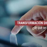 transformacion-digital-de-que-se-trata-200x200 Transformación digital: qué es y cómo adaptarse a ella