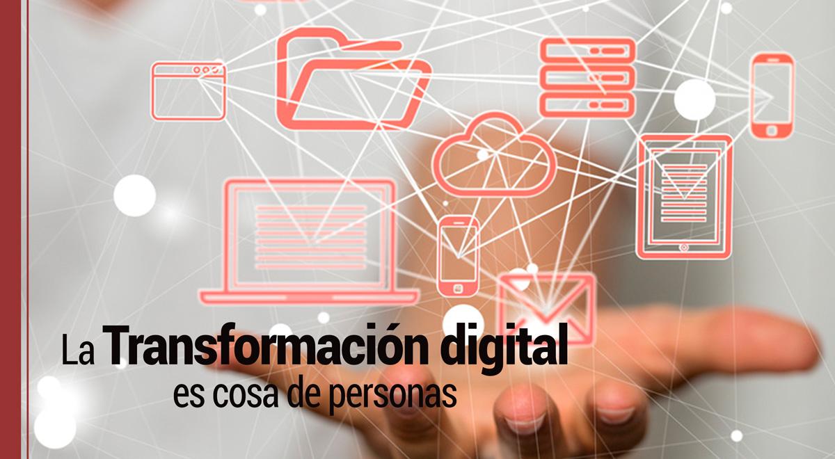 transformacion-digital La Transformación Digital no va de tecnología, va de personas