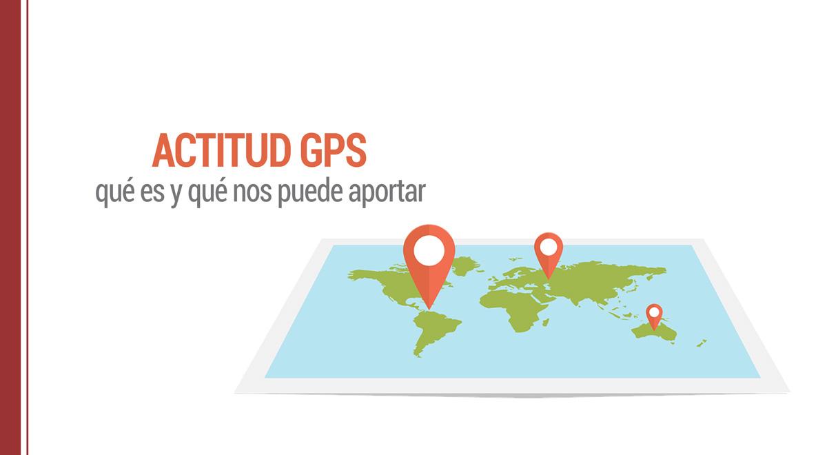 actitud-gps-que-es-aportar Actitud GPS: qué es y qué nos aporta en un mundo interconectado