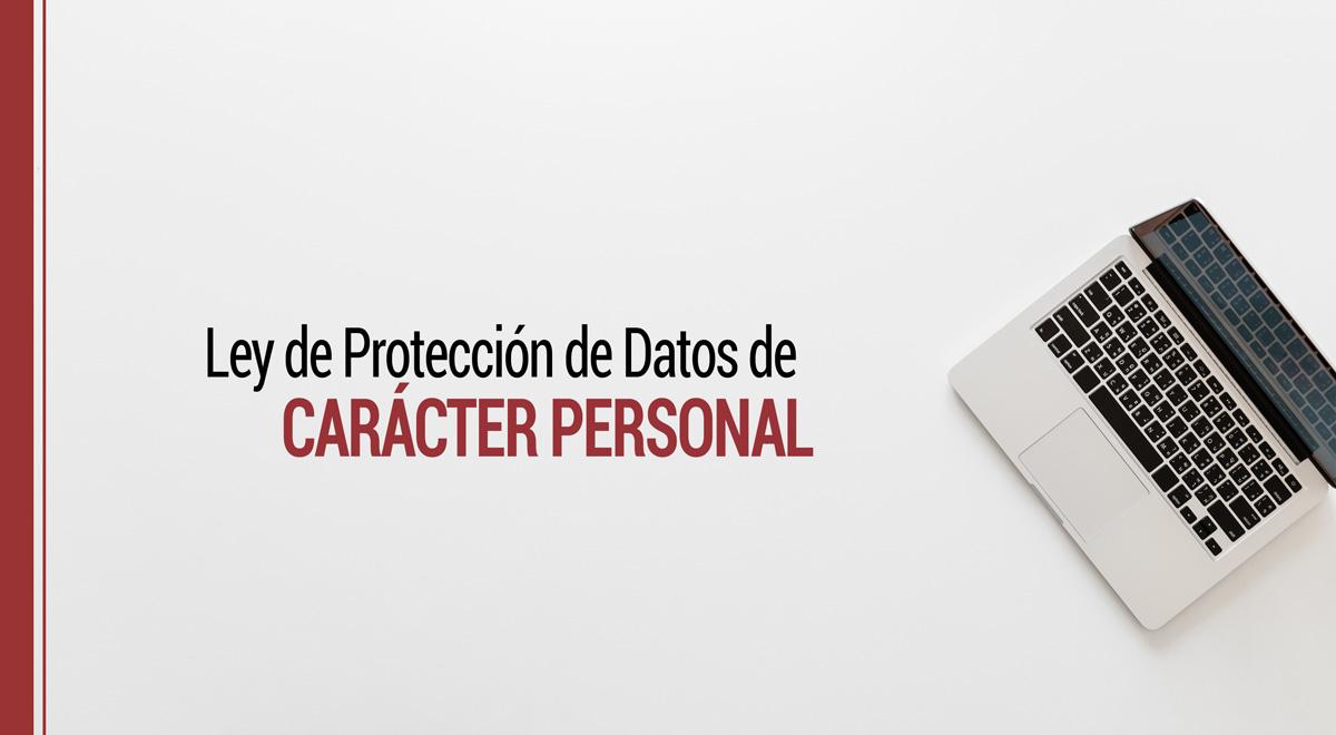 ley-de-proteccion-de-datos-caracter-personal Dicotomía en la Protección de Datos de Carácter Personal