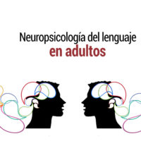 neuropsicologia-del-lenguaje-en-adultos-200x200 Neuropsicología del lenguaje en adultos