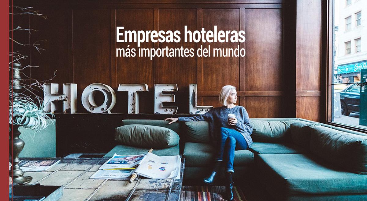 cuales-son-empresas-hoteleras-mas-importantes-mundo Cuáles son las empresas hoteleras más importantes del mundo
