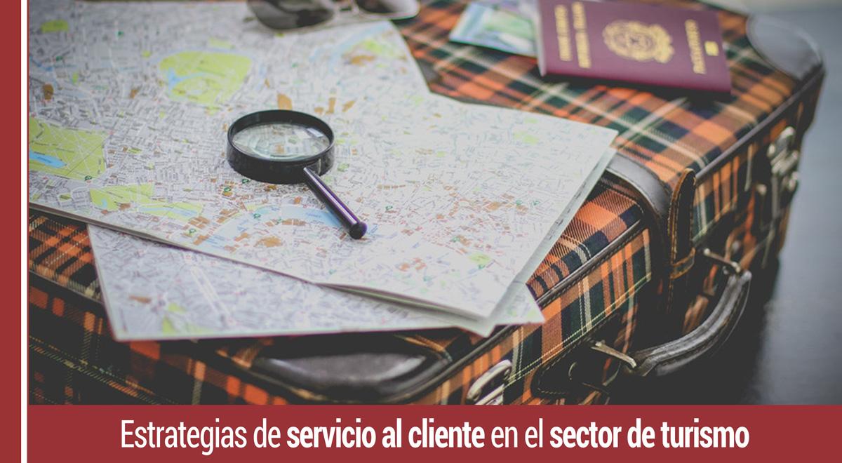 estrategias-servicio-al-cliente-turismo Estrategias de servicio al cliente en el sector de turismo