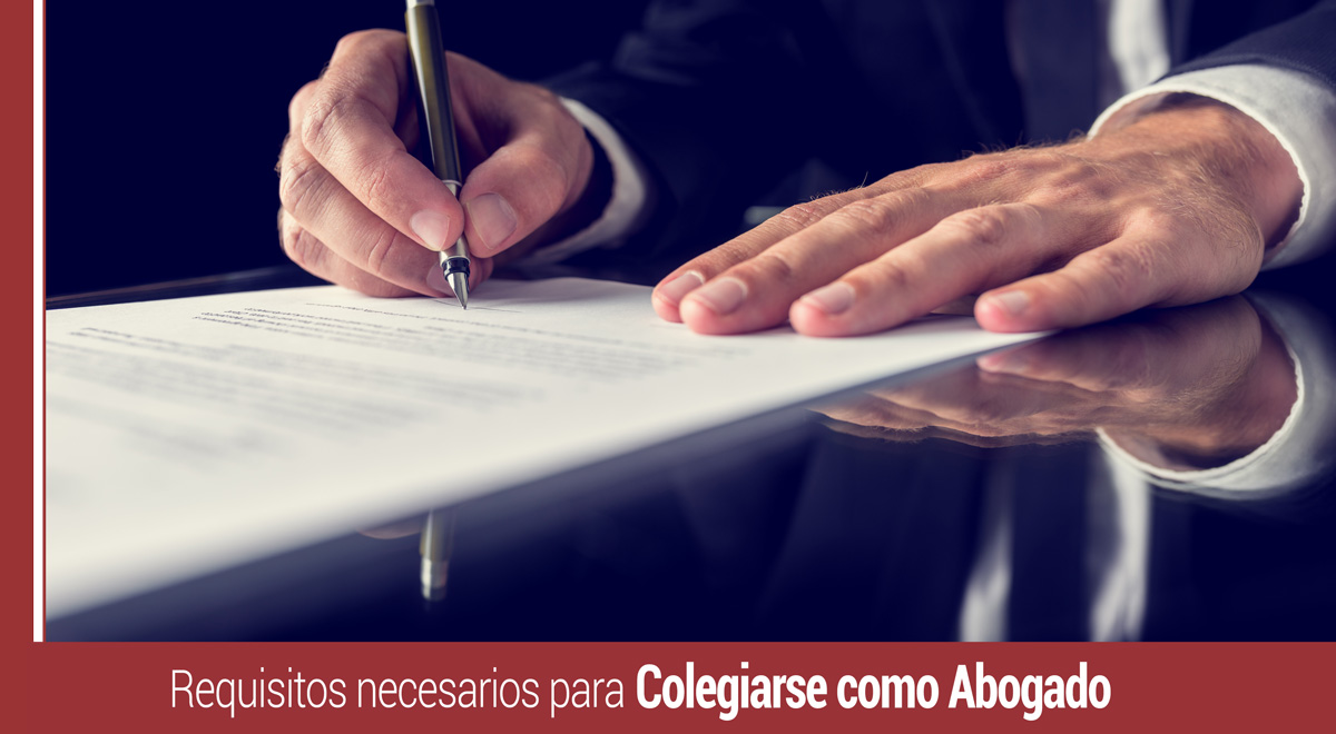 requisitos-necesarios-para-colegiarse-como-abogado Colegiarse como abogado: Requisitos imprescindibles para ejercer la profesión