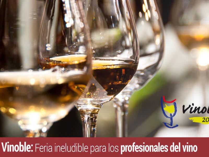 vinoble-feria-profesionales-vino-800x600 Vinoble: Feria ineludible para los profesionales del mundo del vino