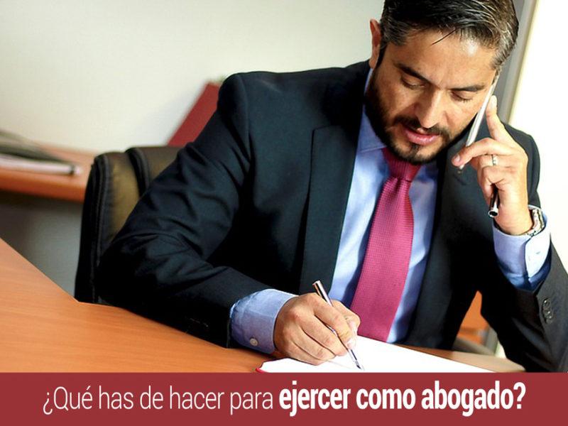 que-hacer-para-ejercer-como-abogado-800x600 ¿Qué has de hacer para ejercer como abogado?