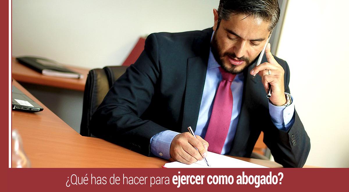 que-hacer-para-ejercer-como-abogado ¿Qué has de hacer para ejercer como abogado?