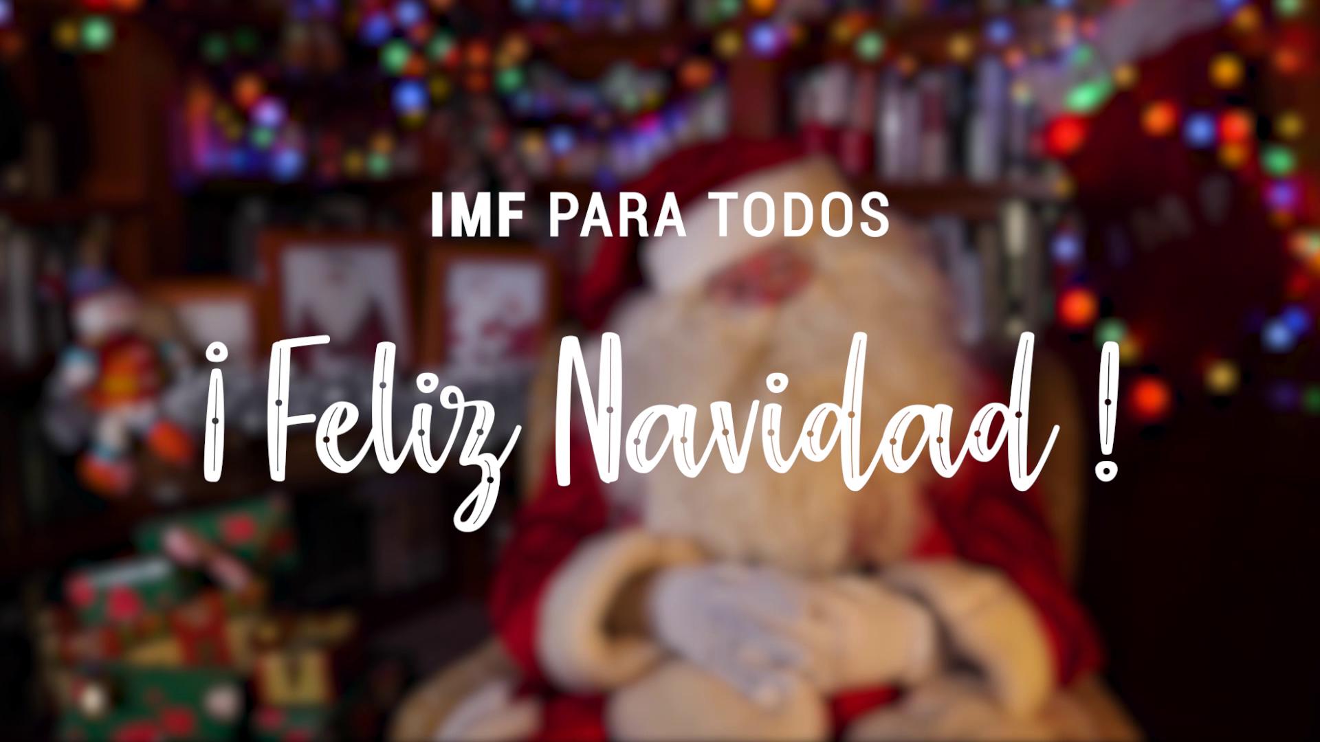 imf-para-todos #IMFparatodos: el mensaje de IMF para ti esta Navidad