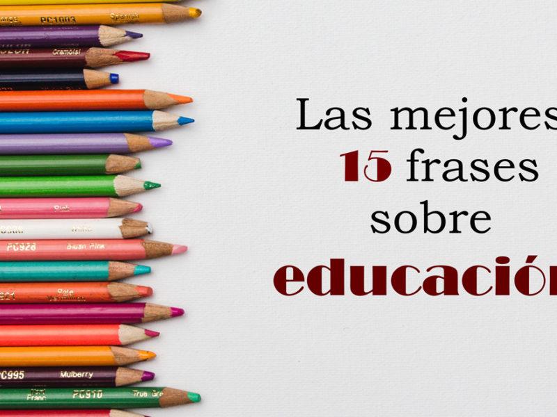 mejores-15-frases-educacion-800x600 Las mejores 15 frases sobre educación