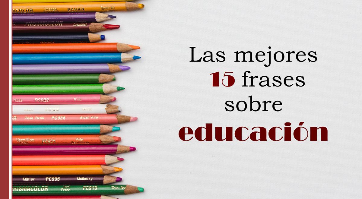 mejores-15-frases-educacion Las mejores 15 frases sobre educación