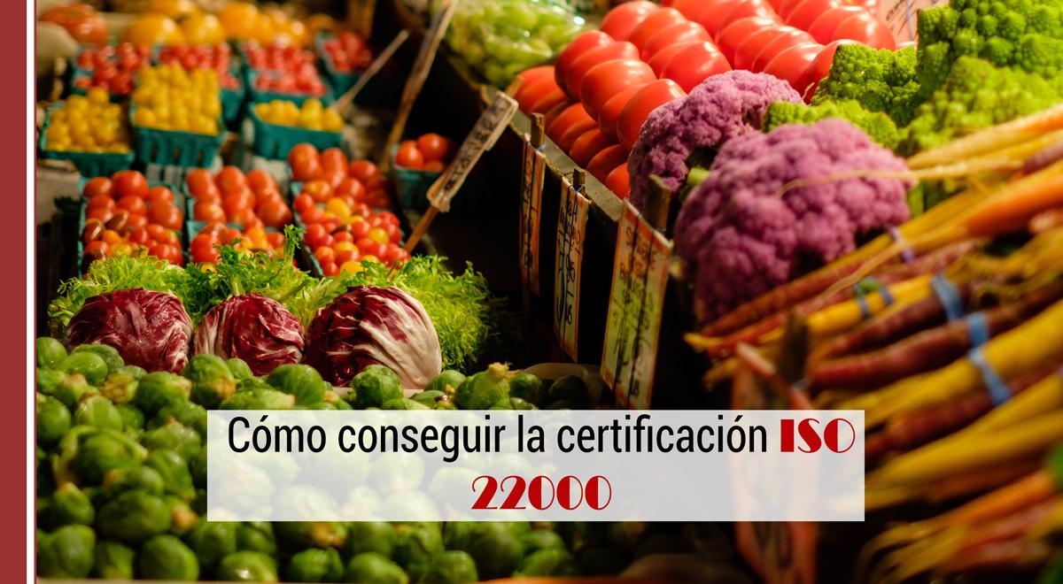 como-conseguir-certificacion-iso-22000 Cómo conseguir la certificación ISO 22000