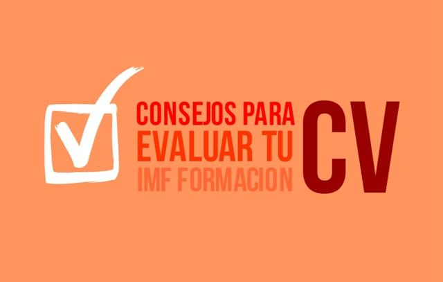 Evaluar tu currículum para mejorarlo, por IMF