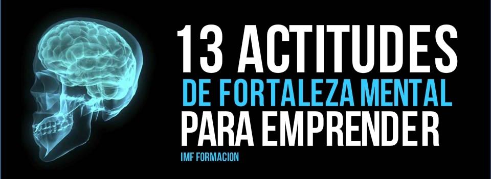 IMF_blog-corp_actitudes-de-fortaleza-mental-2 13 actitudes de fortaleza mental que todo emprendedor debe adoptar
