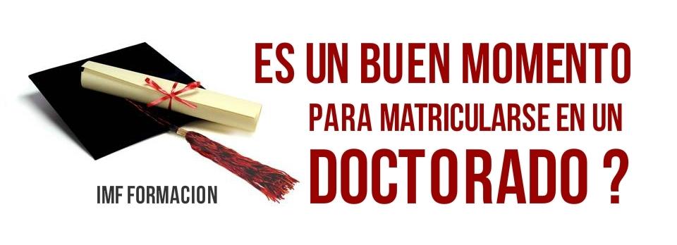 IMF_blog-corp_doctorado-2 ¿Es el momento de matricularse en un Doctorado?