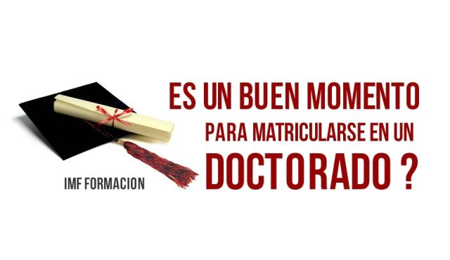 IMF_blog-corp_doctorado-3 ¿Es el momento de matricularse en un Doctorado?