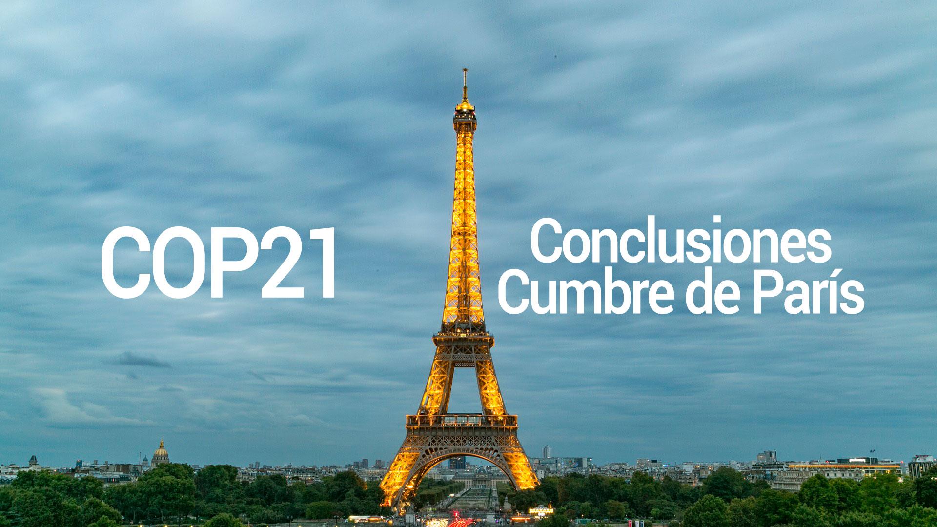 Principales conclusiones en la Cumbre de París cop21