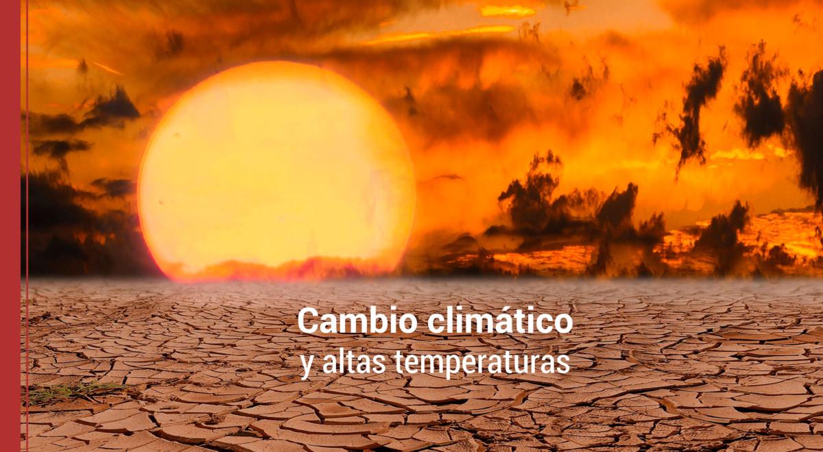 el cambio climatico y las altas temperaturas