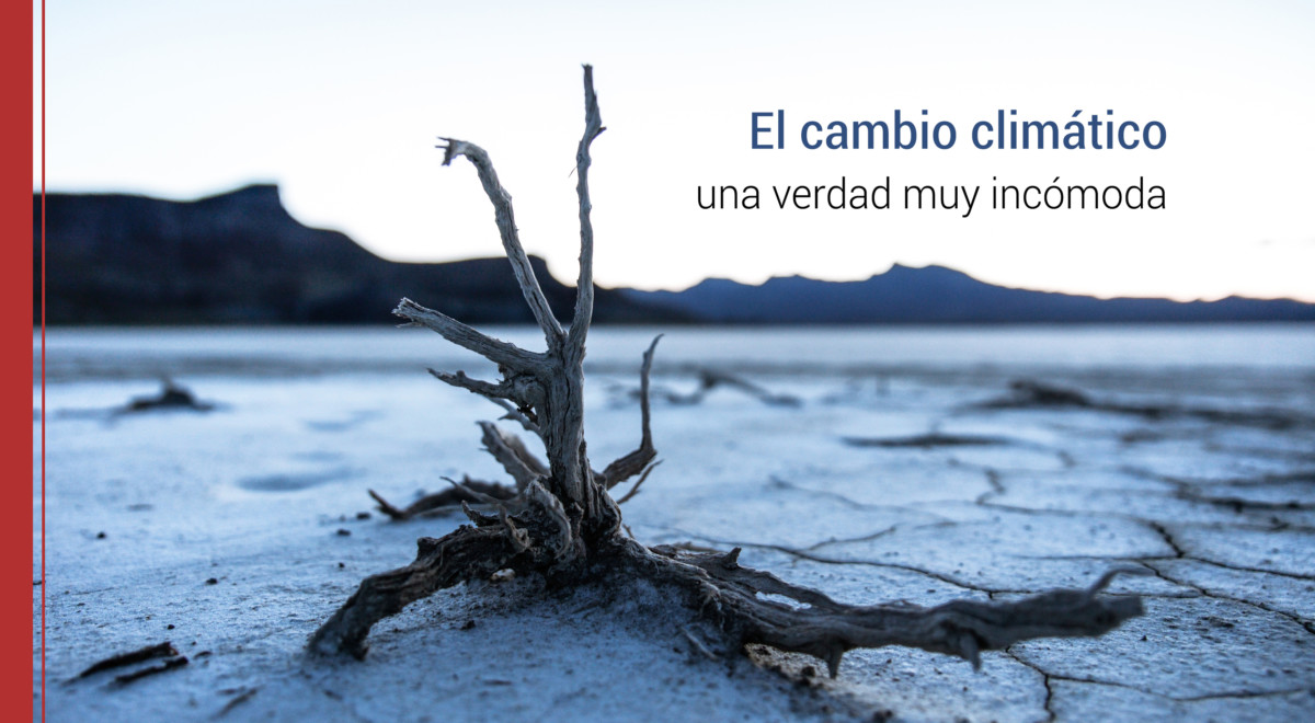 El cambio climático: una verdad muy incómoda