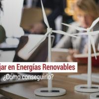 como conseguir trabajar en energias renovables