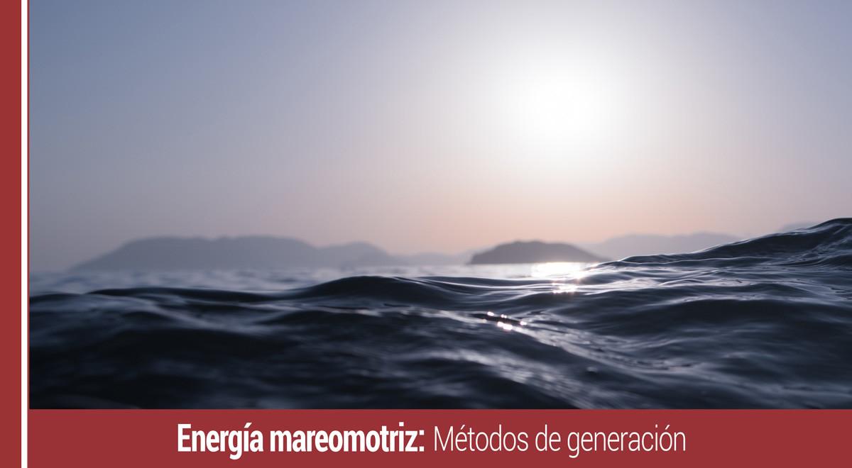 metodos de generacion de la energia mareomotriz