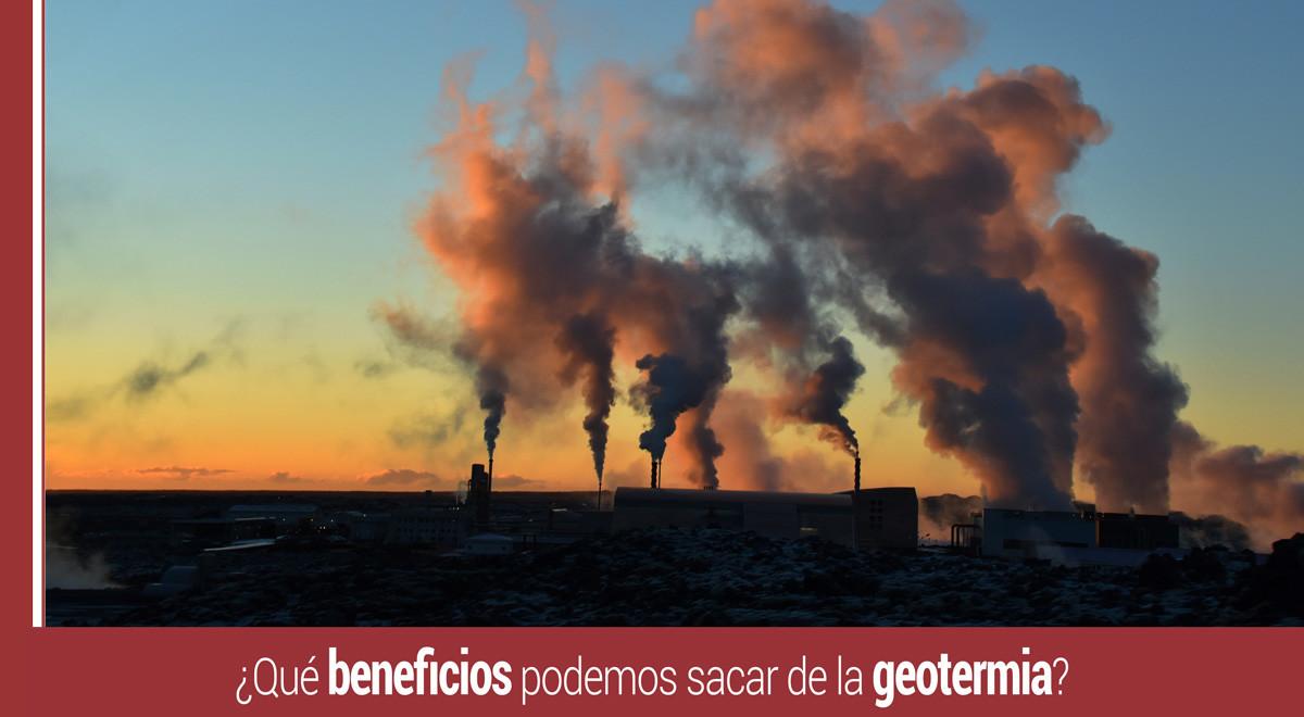 ¿Qué beneficios podemos sacar de la Geotermia?