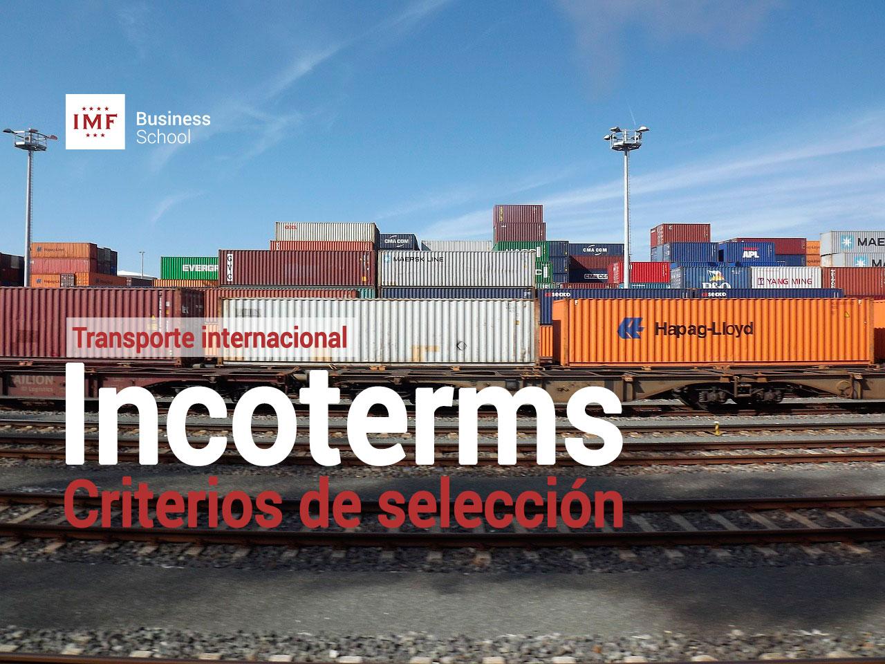 Criterios de selección de los incoterms en la logística internacional
