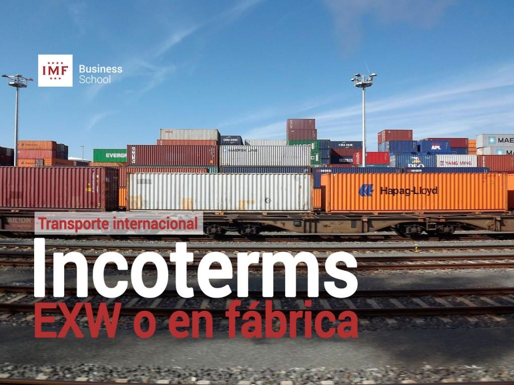 Incotermes EXW o en fábrica en la logística internacional