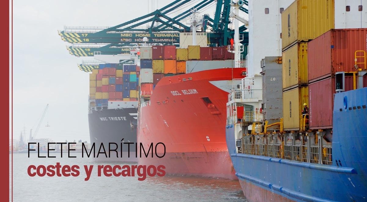 Flete marítimo: costes y recargos más convencionales