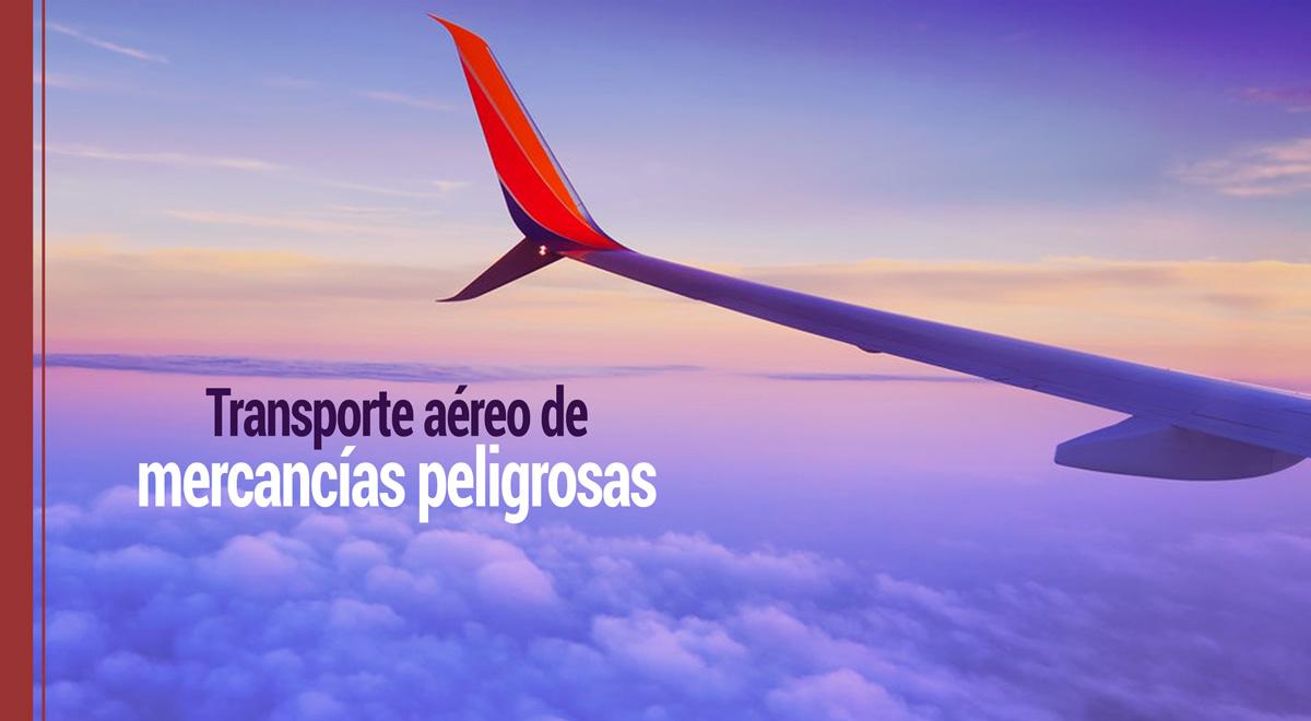 normas sobre el transporte aereo de mercancias peligrosas