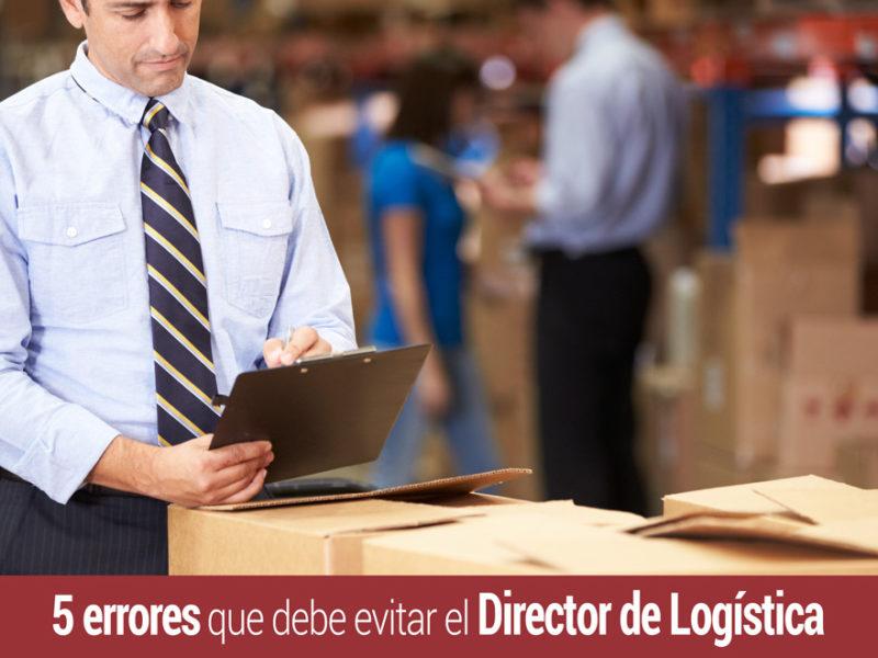 errores que debe evitar un director de logistica