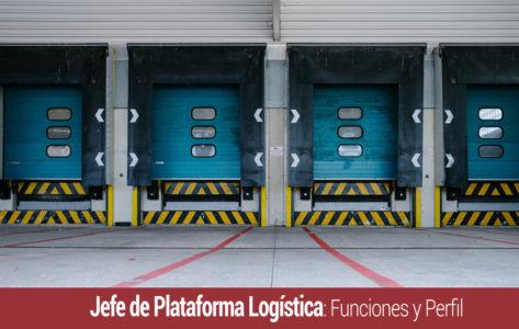 funciones del jefe de plataforma logistica