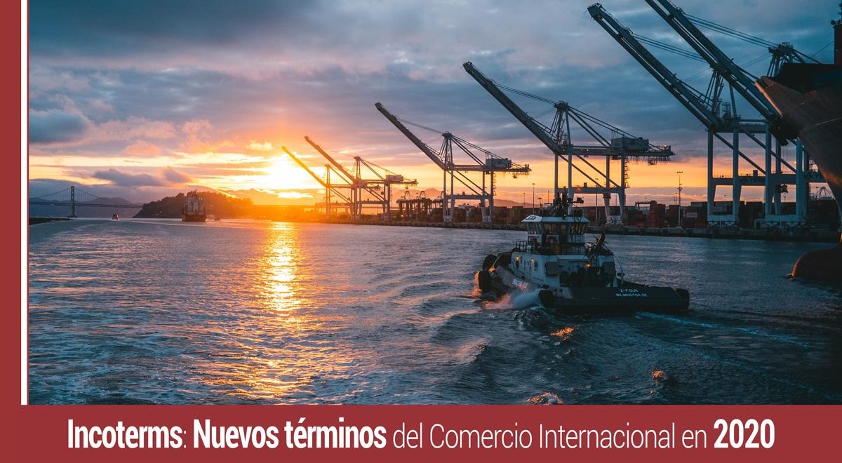 Incoterms 2020: Nuevos términos del Comercio Internacional
