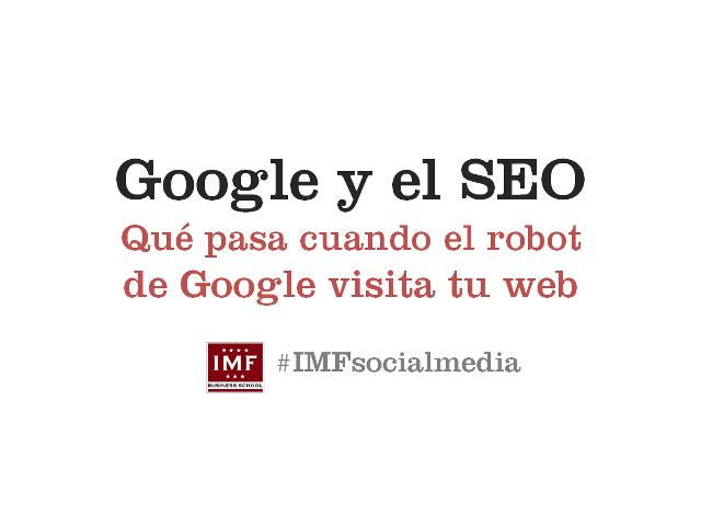 #IMFsocialmedia 3: Google y SEO