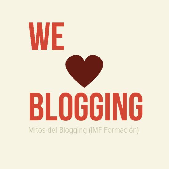 Mitos del Blogging (IMF Formación)