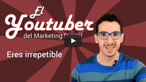 El 'Youtuber del Marketing Digital': Eres irrepetible