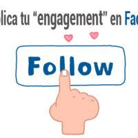 """Cómo multiplicar tu """"engagement"""" en Facebook"""