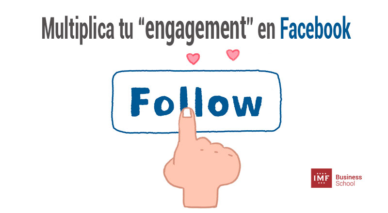"Cómo multiplicar tu ""engagement"" en Facebook"