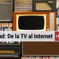 ¿Cómo ha evolucionado la publicidad de TV hacia Internet?