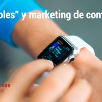 """""""Wearables"""" y marketing de contenidos"""