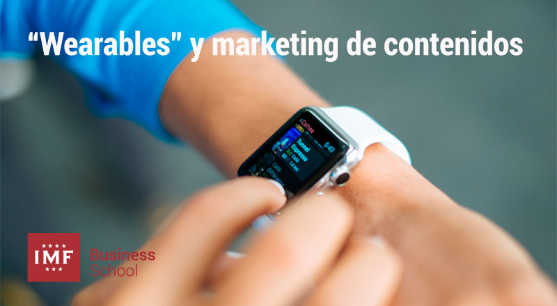 """Wearables"" y marketing de contenidos"