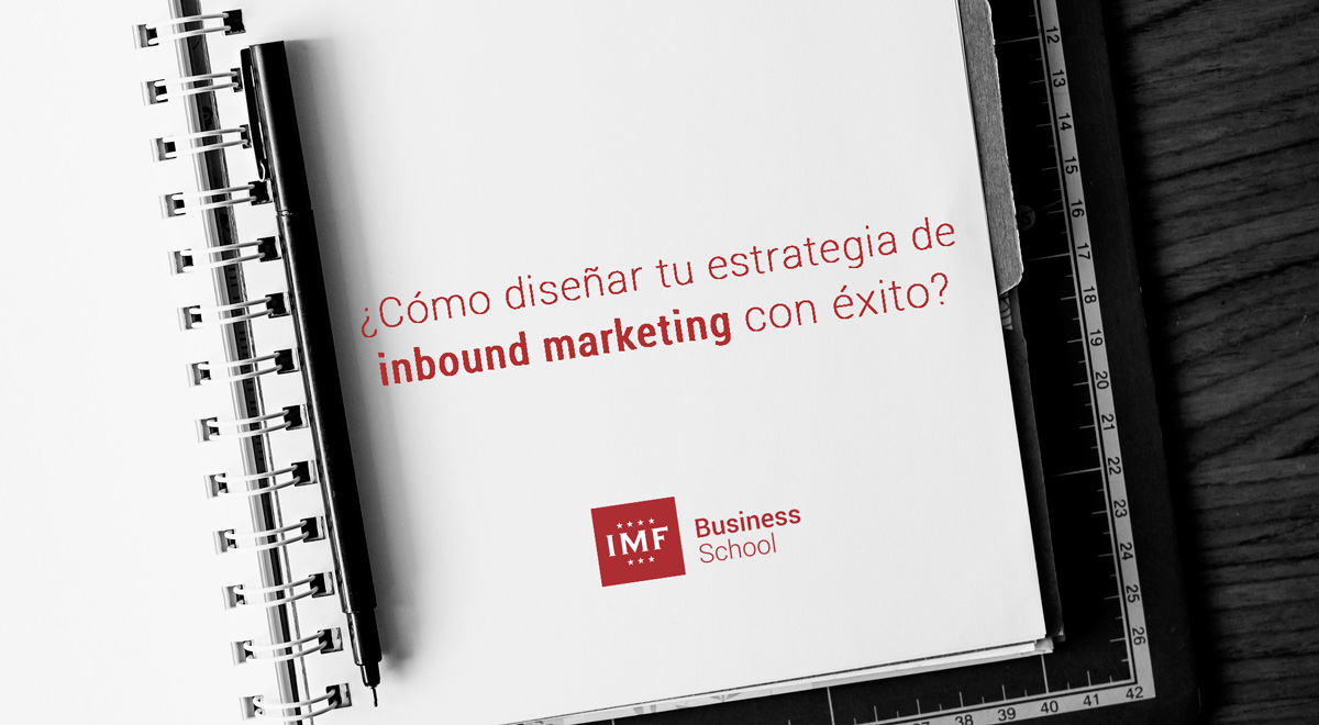 Como diseñar estrategia inbound marketing con éxito