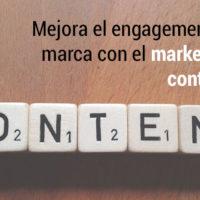 mejora el engagement de tu marca con el marketing de contenidos