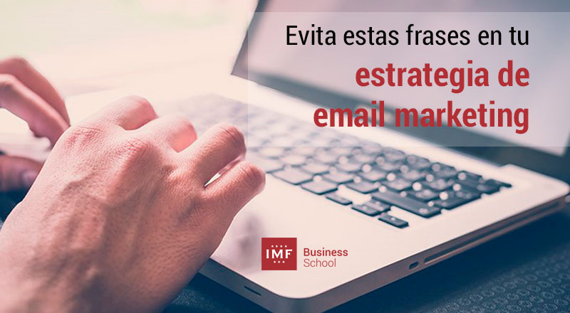 frases a evitar en estrategia de email marketing