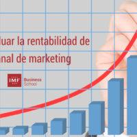 Cómo medir la rentabilidad en un canal de marketing