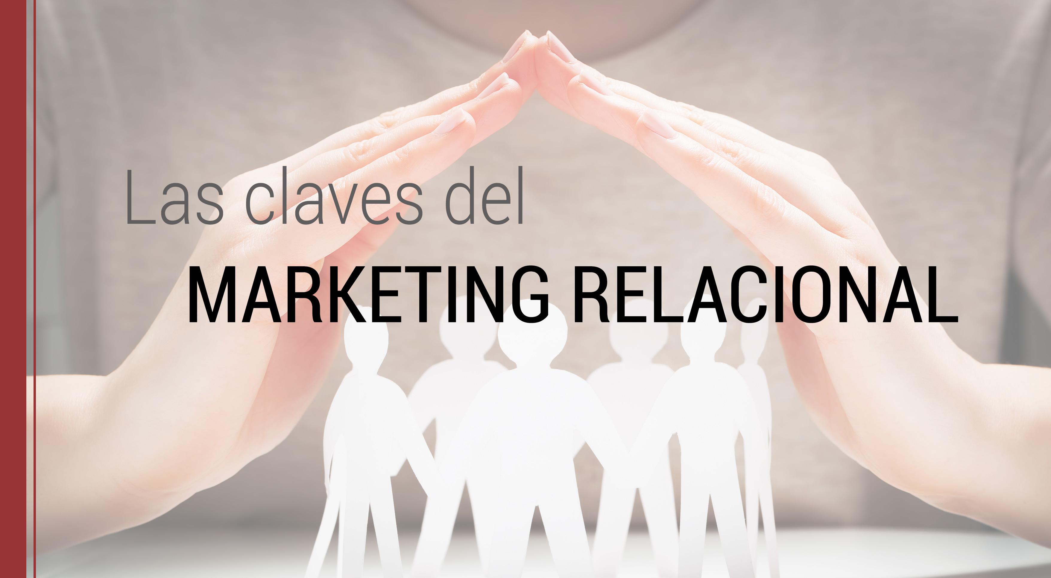 las claves del marketing relacional