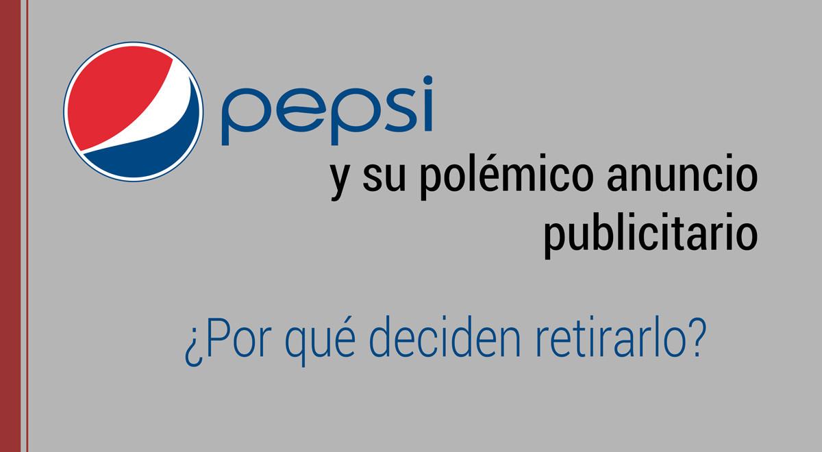 pepsi y su polemico anuncio publicitario